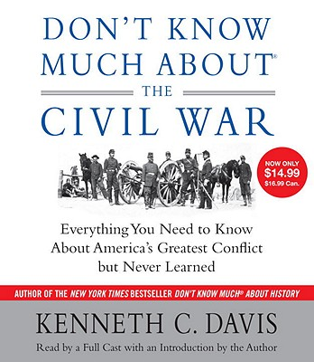 [CD] Don't Know Much About the Civil War By Davis, Kenneth C.